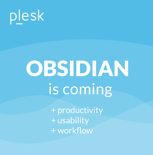 Plesk Obsidian is coming